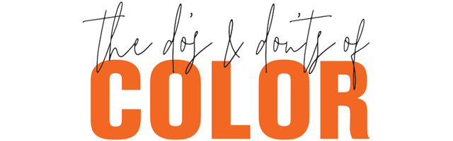 The Do's and Don'ts of Color